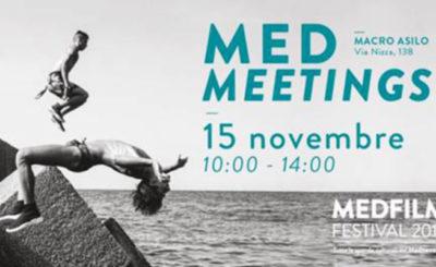 MED MEETINGS al MEDFILM Festival 2018 - 15 novembre 2018 Macro Asilo